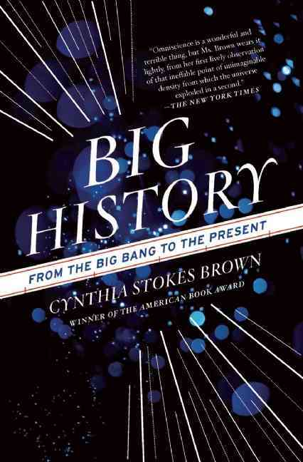 Big History By Brown, Cynthia Stokes